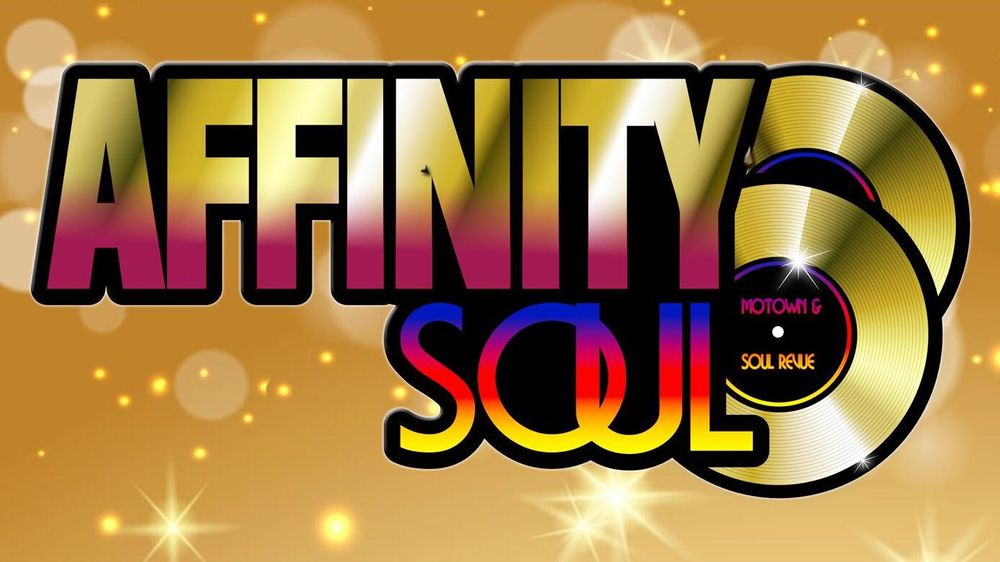 AFFINITY SOUL - Motown & Soul Revue Vocal Harmony Group Featuring Destiny Michelle - Award Winning Interntional Vocalist & Tribute Artist