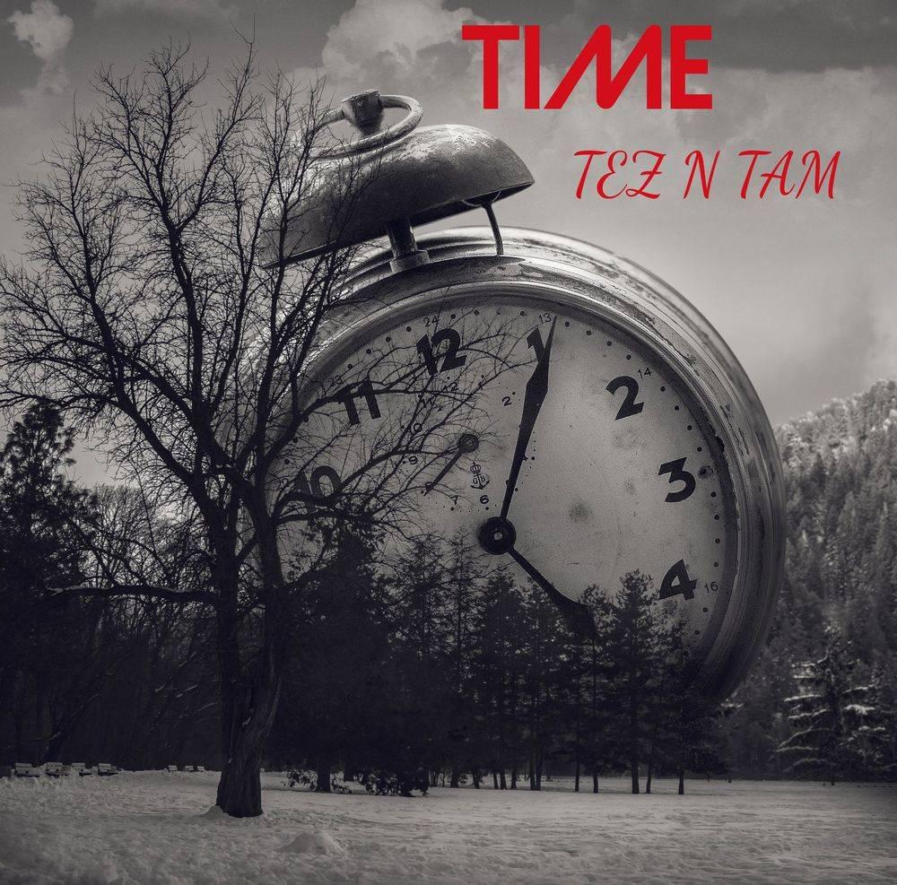 Tez N Tam Time