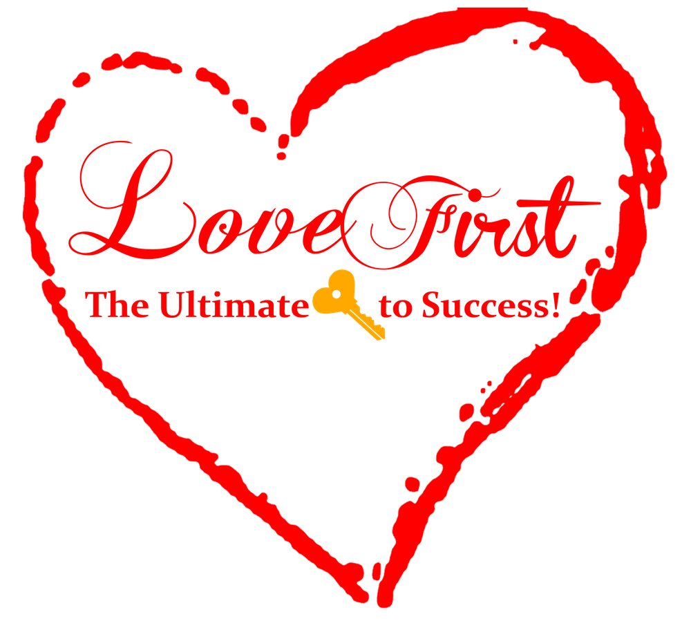 Love First - The Ultimate Key to Success