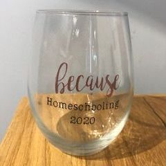 because homeschooling, funny wine glasss